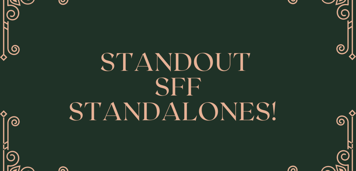 Standout SFF Standalones