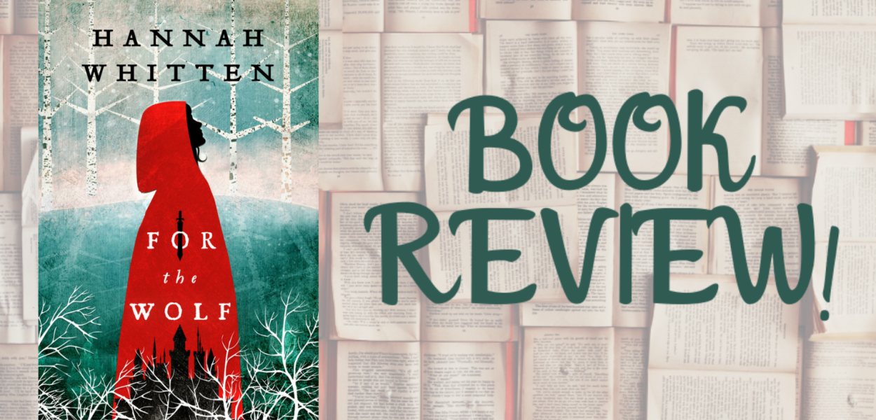 FortheWolf by Hannah Whitten book review