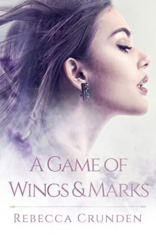 A Game of Wings and Marks by Rebecca Crunden